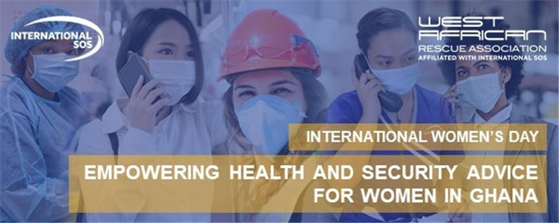"WARA & International SOS Live Webinar: ""Empowering Health and Security Advice for Women in Ghana"""